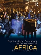 Popular Media, Democracy and Development in Africa