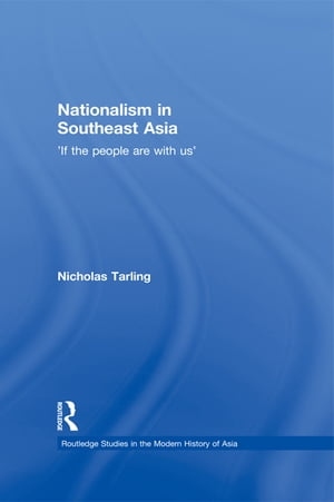 Nationalism in Southeast Asia If the People Are with Us