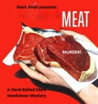 Meat is Murder by Mark Aton