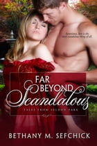 Far Beyond Scandalous by Bethany Sefchick