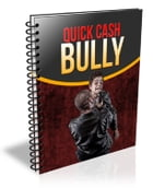 Quick Cash Bully by Mark Dickenson