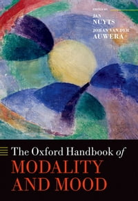 The Oxford Handbook of Modality and Mood