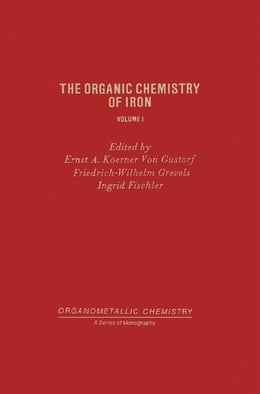 Book The Organic Chemistry of Iron Pt 1 by Gustorf, Ernst A. Koerner Von