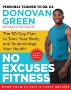 No Excuses Fitness: The 30-Day Plan to Tone Your Body and Supercharge Your Health by Donovan Green
