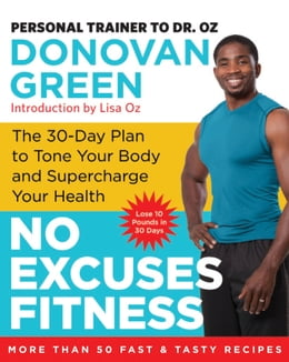 Book No Excuses Fitness: The 30-Day Plan to Tone Your Body and Supercharge Your Health by Donovan Green