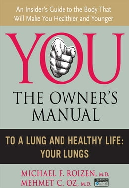 Book To a Lung and Healthy Life: Your Lungs by Michael F. Roizen