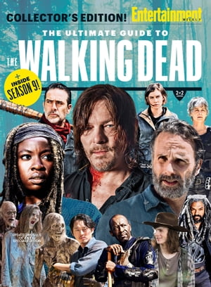 ENTERTAINMENT WEEKLY The Ultimate Guide to The Walking Dead by The Editors of Entertainment Weekly