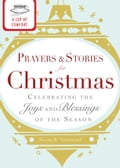 A Cup of Comfort Prayers and Stories for Christmas a35d82c5-77b3-4cd7-bbaa-907360a868fd
