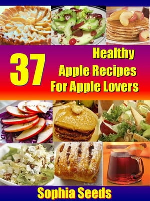 37 Healthy Apple Recipes for Apple Lovers Superfood