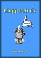 Clapp's Rock by William Rowe