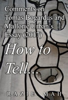 Comments on Tomas Bogardus and Mallorie Urban's Essay (2017) How to Tell... by Razie Mah