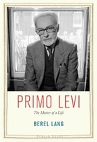 Primo Levi: The Matter of a Life
