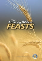 The Amazing Biblical Feasts by Yahweh's Restoration Ministry