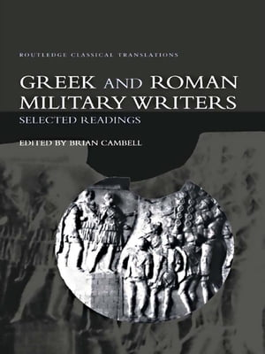 Greek and Roman Military Writers Selected Readings