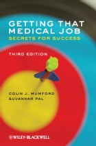 Getting that Medical Job: Secrets for Success by Colin J. Mumford
