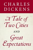 A Tale of Two Cities and Great Expectations (Bantam Classics Editions) by Charles Dickens