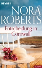 Entscheidung in Cornwall by Nora Roberts