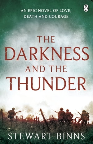 The Darkness and the Thunder 1915: The Great War Series