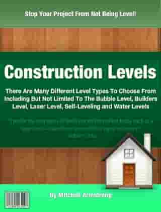 Construction Levels by Mitchell Armstrong