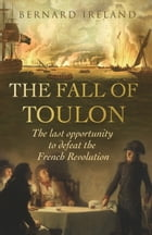 The Fall of Toulon by Bernard Ireland