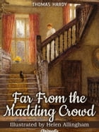 Far from the Madding Crowd (Illustrated): A Novel