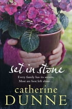 Set in Stone by Catherine Dunne