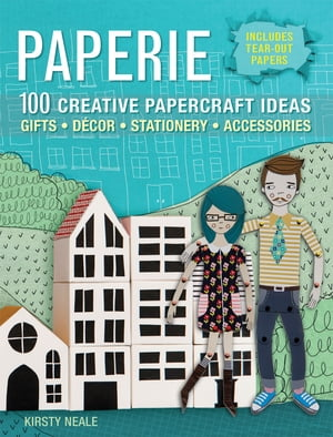 Paperie 100 Creative Papercraft Ideas for Gifts,  Decor,  Stationery,  and Accessories