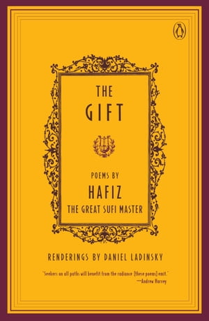 The Gift: Poems by Hafiz, the Great Sufi Master by Hafiz