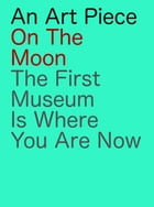 An Art Piece On The Moon: Moon Project by Luca Rossi