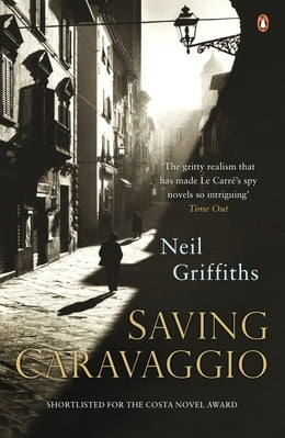 Book Saving Caravaggio by Neil Griffiths