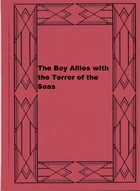 The Boy Allies with the Terror of the Seas by Clair W. Hayes