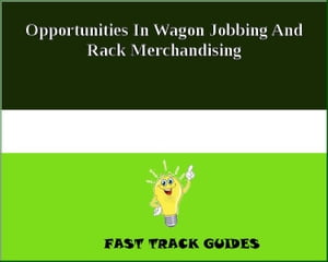 Opportunities In Wagon Jobbing And Rack Merchandising by Alexey