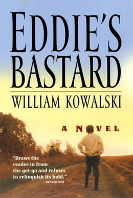 Book Eddie's Bastard: A Novel by William Kowalski