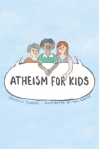 Atheism For Kids by Jessica Thorpe