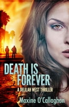 Death is Forever: A Delilah West Thriller by Maxine O'Callaghan
