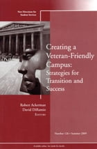 Creating a Veteran-Friendly Campus: Strategies for Transition and Success: New Directions for…