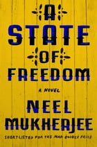 A State of Freedom: A Novel Cover Image