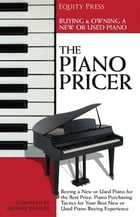 The Piano Pricer: A Short Guide to Buying, Owning, and Selling by Equity Press