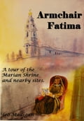 9789898564047 - Leo Madigan: Armchair Fatima: A tour of the Shrine and nearby sites. - Livro