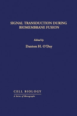 Book Signal Transduction During Biomembrane Fusion by O'Day, Danton H.