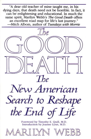 The Good Death The New American Search to Reshape the End of Life