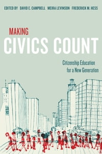Making Civics Count: Citizenship Education for a New Generation
