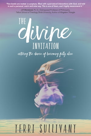 The Divine Invitation: Entering the Dance of Becoming Fully Alive