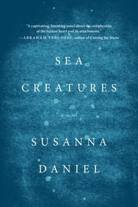 Sea Creatures: A Novel