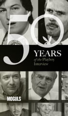 Moguls: The Playboy Interview: 50 Years of the Playboy Interview by Barry Diller