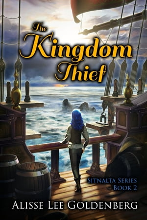 The Kingdom Thief: Sitnalta Series Book 2 by Alisse  Lee Goldenberg