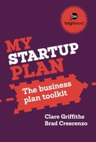My Start-Up Plan: The business plan toolkit