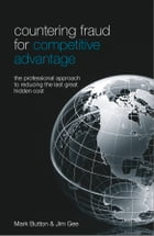Countering Fraud for Competitive Advantage: The Professional Approach to Reducing the Last Great…