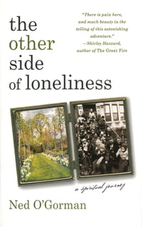 The Other Side of Loneliness: A Spiritual Journey