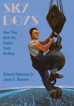 Book Sky Boys: How They Built the Empire State Building by Deborah Hopkinson